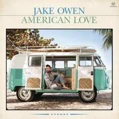 Jake Owen - American Love