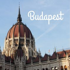 A Guide to Budapest, Hungary- A Weekend Escape