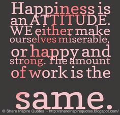 happiness is an attitude. we either make ourselves - Google Search