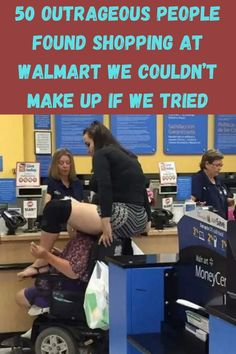 Shopping at Walmart generally isn't all that exciting. Maybe that's why some people seem to go out of their way to liven it up a little (or a little too much).