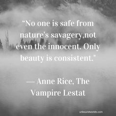 5 Preternatural Quotes from Anne Rice's The Vampire Lestat Dracula Quotes, Vampire Quotes, Vampire Books, Vampiro Lestat, Vampire Love, Vampire Kiss, The Vampire Chronicles, Place Quotes, Interview With The Vampire