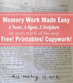 Memory Work Made Easy ~ FREE resources for each month of the year! Memorize a Hymn, a Poem, a Scripture each month with PRINTABLES, COPYWORK and youtube videos for the HYMNS to learn!