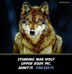 Standing man-wolf with arms behind back.  Well?  Do you see it?  :)