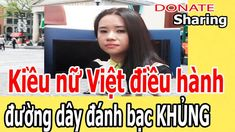 Kiều n,ữ Việt điều h,à,nh đ,ư,ờ,ng d,â,y đ,á,nh b,ạ,c KH,Ủ,NG  - Donate ...