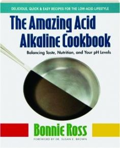 The Amazing Acid-Alkaline Cookbook: Balancing Taste, Nutrition, and Your PH Levels 	 The Amazing Acid-Alkaline Cookbook: Balancing Taste, Nutrition, and Your PH Levels - It s no secret that the foods we eat have a direct impact on our health. But did you know that for optimum wellness, the body needs the proper pH balance of acid and alkaline compounds, which are influenced by diet? http://looseweightfastclub.com/really-good-books/