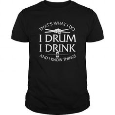 Awesome Tee I Drum and I know things Shirts & Tees #tee #tshirt #named tshirt #hobbie tshirts #Drum