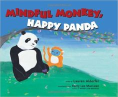 Mindful Monkey, Happy Panda: Lauren Alderfer, Kerry Lee MacLean: 9780861716838: Amazon.com: Books