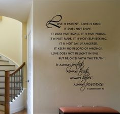 I am not a religious person. But this verse always speaks to me. I plan on putting something similar up in my house.