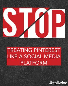 Stop Treating Pinterest Like A Social Media Platform... several great points, one or two I disagree with: I like seeing your cute dog pictures.
