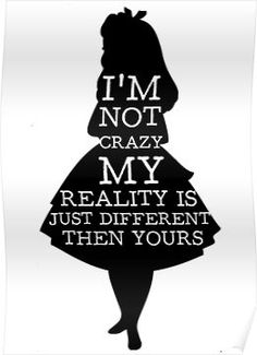 'Alice In Wonderland My Reality Quote' Poster by Alyssa Clark - Organspende Zitate Alice In Wonderland Aesthetic, Alice In Wonderland Room, Alice And Wonderland Quotes, Alice In Wonderland Silhouette, Alice In Wonderland Background, Art Prints Quotes, Art Quotes, Quote Art, Sketch Quotes