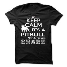 Keep Calm It's a Pit Bull T Shirts, Hoodies. Get it now ==► https://www.sunfrog.com/Pets/its-a-pitbull-not-shark.html?41382