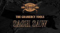Gramercy Tools Sash Saw