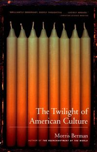 June. Nonfiction.  The Twilight of American Culture by Morris Berman.  This is a fascinating read.  Some people might call it fatalistic or depressing, but he's dead on.
