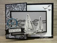 Stampin' Up! sailing home, come sail away suite Masculine Birthday Cards, Birthday Cards For Men, Masculine Cards, Male Birthday, Fancy Fold Cards, Folded Cards, Nautical Cards, Nautical Theme, Beach Cards