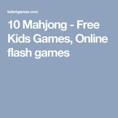 10 Mahjong - Free Kids Games, Online flash games