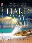 Hard Way Back by Kent Kaiser - Barnes & Noble, Hardcover -- One man's true story of political corruption in Alaska and New Zealand, revealing why he was chased across the globe by a U. S. Special Agent and jailed in a foreign country. The author untiringly perseveres through his ordeals and emerges, battle-scarred but victorious, at peace with himself, his life, and God. This riveting autobiography chronicles accomplished outdoor enthusiast and successful adventure guide Kent Kaiser's ...