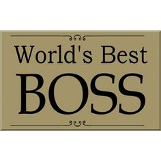 Check these out  Worlds Best Boss Sign http://www.wasandnow.com/shop/worlds-best-boss-sign/ #Arttowngifts, #Best, #Boss, #Gifts, #HomeDécor, #Sign, #Specialty, #Worlds Perfect Gifts World's Best Boss Signs – Some staffers write their own short messages on the sign and give it to their boss for Boss's Day. Available in a variety of