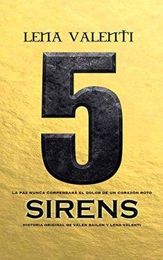 Descargar Sirens 5 - Lena Valenti en PDF y EPUB Gratis - Descarga Directa del libro Sirens 5 - Lena Valenti ✅ Sin Registro Sirens, Letters, Books, War, Romance Books, Book Series, Mermaids, Libros, Book