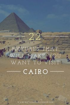 A collection of pictures that will make you want to visit Cairo, Egypt. Highlights include the pyramids (obviously!) and the Nile.
