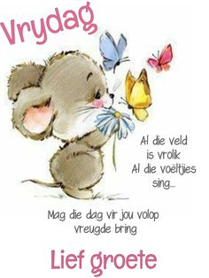 Good Morning Messages, Good Morning Wishes, Day Wishes, Good Morning Inspirational Quotes, Good Morning Quotes, Lekker Dag, Goeie Nag, Goeie More, Afrikaans Quotes