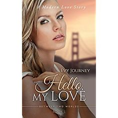 #Book Review of #HelloMyLove from #ReadersFavorite - https://readersfavorite.com/book-review/hello-my-love  Reviewed by Romuald Dzemo for Readers' Favorite  Hello, My Love: A Modern Love Story by Evy Journey is Book One in the Between Two Worlds series, a well-written romance that is character-driven and uncharacteristically gripping. Elise Halverson may appear to be a serious, intelligent, and career oriented kind of woman. Yes, this beautiful and intelligent girl...