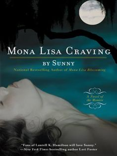 Mona Lisa Craving by Sunny, Click to Start Reading eBook, Dante, the warrior son of a healer, was cursed by a high priestess to endure a never-ending cycle of