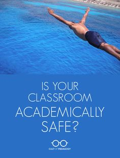 Is Your Classroom Academically Safe?   Cult of Pedagogy