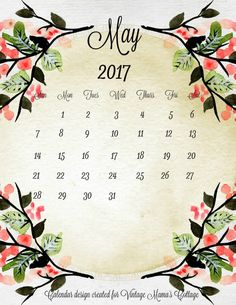 Your FREE printable MAY 2017 calendar is available now at Vintage Mama's Cottage: