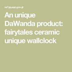 An unique DaWanda product: fairytales ceramic unique wallclock Fairy Tales, Things I Want, Ceramics, Unique, Ceramica, Ceramic Art, Clay Crafts, Fairytale, Pottery