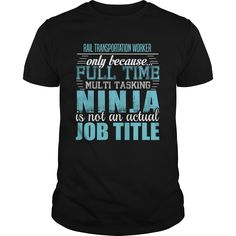 RAIL TRANSPORTATION WORKER Ninja T-Shirts, Hoodies. SHOPPING NOW ==► https://www.sunfrog.com/LifeStyle/RAIL-TRANSPORTATION-WORKER-Ninja-T-shirt-Black-Guys.html?id=41382