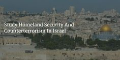 Study-Homeland-Security-And-Counterterrorism-In-Israel