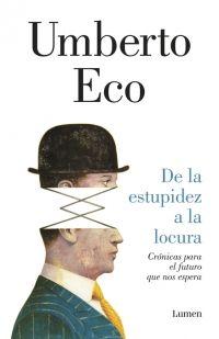 Este libro póstumo es una recopilación de artículos de Umberto Eco seleccionados por el mismo autor. Búscalos en  http://absys.asturias.es/cgi-abnet_Bast/abnetop?ACC=DOSEARCH&xsqf01=umberto+eco+estupidez+locura+vivir+rumbo