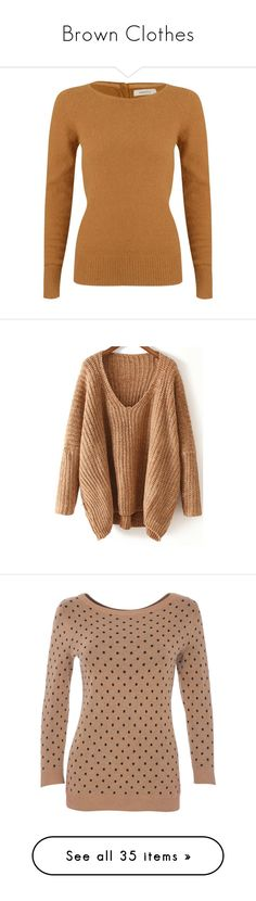 """""""Brown Clothes"""" by carlou863 on Polyvore featuring tops, sweaters, blouses, jumpers, shirts, sunflower, button up shirts, long sleeve shirts, folding shirts et brown long sleeve shirt"""