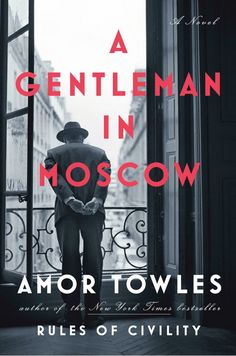 13 A gentleman in Moscow by Amor Towles. A Russian count undergoes 30 years of house arrest in the Metropol hotel, across from the Kremlin.