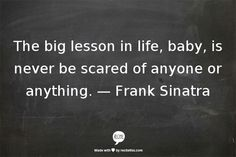 ~ Sinatra Quote ~