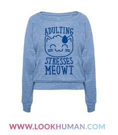 Adulting, responsibilities, it's all too much. I just want to be like a lazy cat and forget about everything with a nice nap. Forget about the worries of life for a bit with this funny and lazy, adulting, cat shirt!
