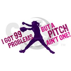 "If you love Fastpitch Softball like we do, buy great Fast Pitch ISF Soft ball tees for the player on your gift list. T-shirt reads ""I got 99 problems but a PITCH ain't one!"""