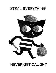 Steal Everything (b&w)- 8.5x11 Print by Scott Benson #print #cat #black_and_white