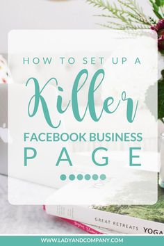 How to set up a killer Facebook business page   Lady and Company Creative