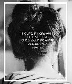 #beyourownkindoflegend #quotes #girlpower