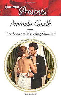 Amanda Cinelli - The Secret to Marrying Marchesi / #awordfromJoJo #ContemporaryRomance #AmandaCinelli