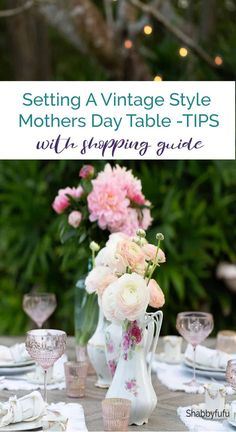 If your mom loves vintage style, we have tablescape tips on this post to create a beautiful Mothers Day table. It's a must see! #tablescape #mothersday #mothersdayideas #dinnerpartyideas #tablesettingideas #outdoorentertaining #romanticstyle #shabbychic #vintagechina #outdoorliving #gardenparty #sff225