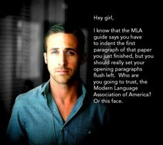 "Ryan Gosling ""Hey girl"" posters make me happy, especially when they involve MLA formatting."