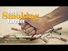 Stop Smoking Forever - Sleep Hypnosis Session By Thomas Hall - YouTube