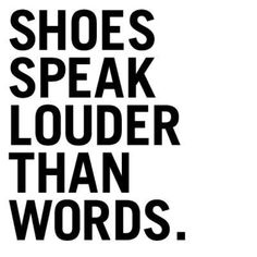 #shoes #fashionquotes