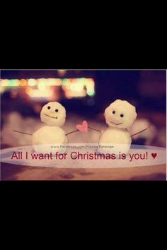 All i wann for Chrismas is you