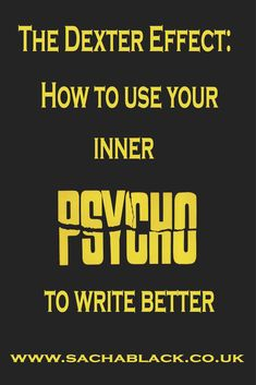 My aim here, is to see if I can convince you to get up close and personal with your own inner psycho... Have you ever watched Dexter? If you haven't, you should. It's great, Wiki says: 'Dexter is a...