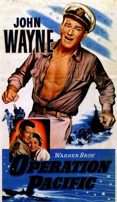 John Wayne Movie / Operation Pacific During WWII, a submarine's second in command (Wayne) inherits the problem of torpedoes that don't explode. When on shore, he is eager to win back his ex-wife (Patricia Neal). Old Movie Posters, Classic Movie Posters, Cinema Posters, Classic Movies, Old Movies, Vintage Movies, Great Movies, I Movie, Movie Stars