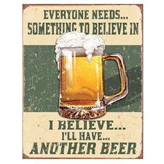I Believe I'll Have Another Beer Distressed Retro Vintage Tin Sign Tin Sign , 13x16 Poster Revolution http://www.amazon.com/dp/B004HF777I/ref=cm_sw_r_pi_dp_9tPbub1435BAC