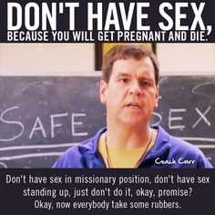 Don't have sex, because you will get pregnant and DIE! Best Mean Girls Quotes... Because Mean Girls is the best movie ever
